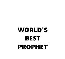 World's Best Prophet  by katiej188