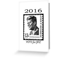 2016...VOTE for JFK!! Greeting Card