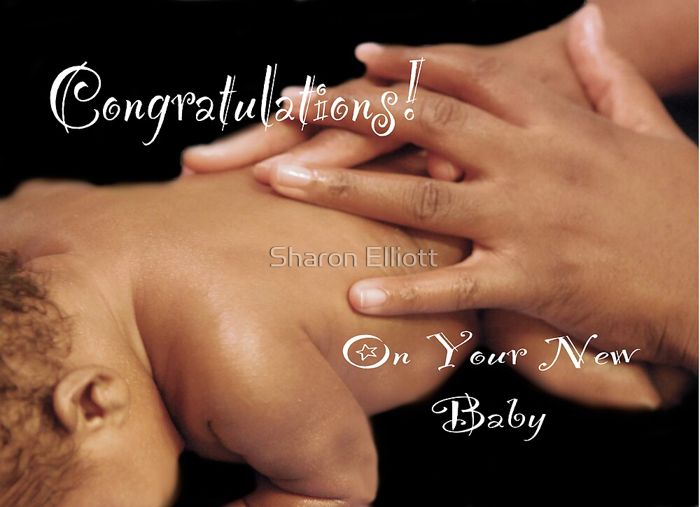 Congratulations On Your New Baby by Sharon Elliott-Thomas