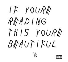 DRAKE: IF YOURE READING THIS You're Beautiful by caarsreyes