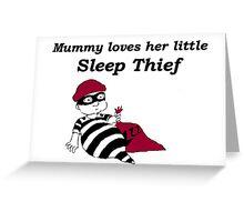 Mummy's little sleep thief #1 Greeting Card