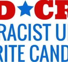 Ted Cruz - Your Racist Uncle's Favorite Candidate Sticker