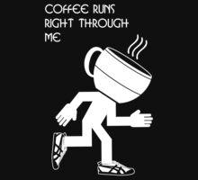 Coffee Runs Right Through Me by Samuel Sheats