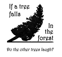 If a tree falls in the forest... Photographic Print