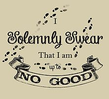 I Solemnly Swear That I'm up to no Good by OddFiction
