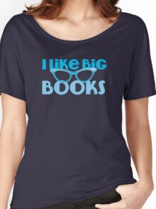 I LIKE BIG BOOKS in blue with cute eye glasses Women's Relaxed Fit T-Shirt