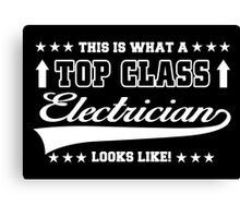 this is what a top class electrician look like Canvas Print