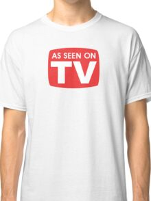 As seen on TV red sign Classic T-Shirt