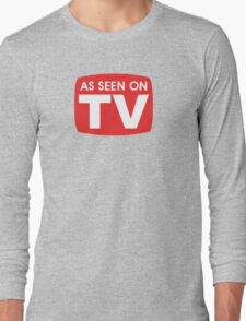 As seen on TV red sign Long Sleeve T-Shirt