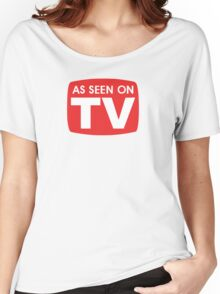 As seen on TV red sign Women's Relaxed Fit T-Shirt