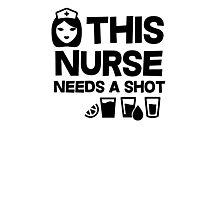 This nurse needs a shot Photographic Print