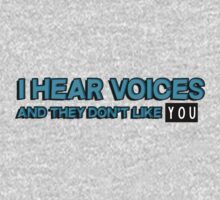 I hear voices and they don't like you by masonsummer