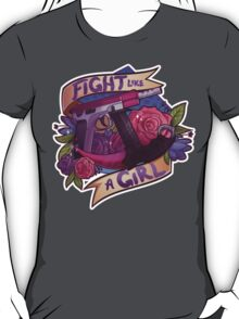 Fight Like A Girl (OFFICIAL) T-Shirt
