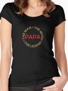 Papa - The Man, The Myth, The Legend Women's Fitted Scoop T-Shirt
