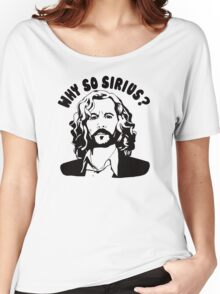 why so sirius Women's Relaxed Fit T-Shirt