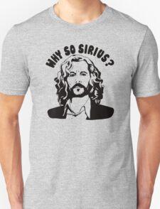 why so sirius T-Shirt