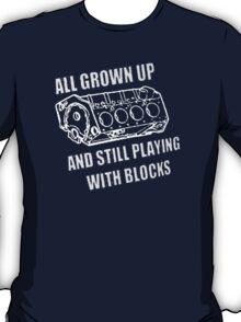 I still play with engine blocks T-Shirt