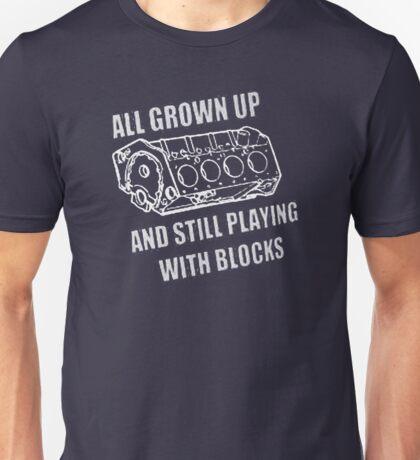 I still play with engine blocks Unisex T-Shirt