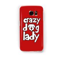 Crazy dog lady Samsung Galaxy Case/Skin