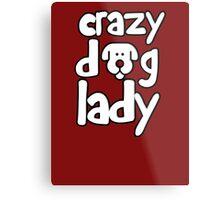 Crazy dog lady Metal Print