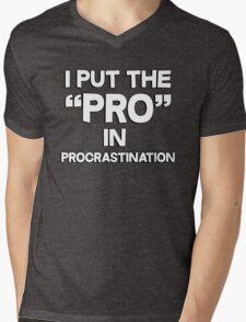 I put the pro in procrastination Mens V-Neck T-Shirt