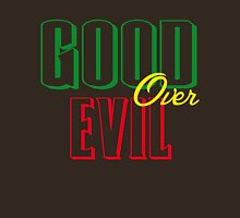 GOOD OVER EVIL Unisex T-Shirt