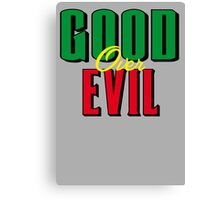 GOOD OVER EVIL 2 Canvas Print