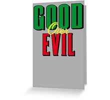 GOOD OVER EVIL 2 Greeting Card