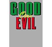 GOOD OVER EVIL 2 Photographic Print