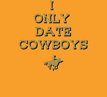 I only date Cowboys  Womens Fitted T-Shirt