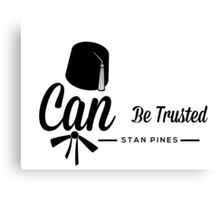 Stan Pines, Can Be Trusted Canvas Print