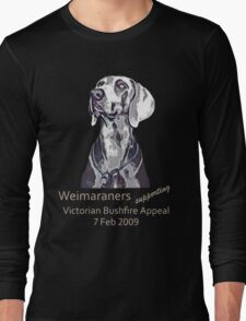 Weimaraners Supporting Bushfire Appeal. Long Sleeve T-Shirt