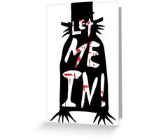 Let Me In - The Babadook [Red] Greeting Card