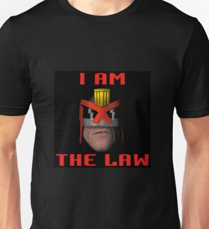I am the Law. Unisex T-Shirt
