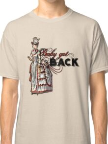 Baby Got Back Classic T-Shirt