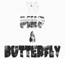 Kendrick Lamar To Pimp A Butterfly by wickedgamezz