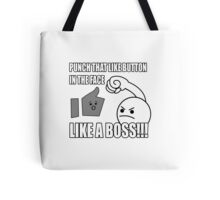 PUNCH THAT LIKE BUTTON IN THE FACE LIKE A BOSS!!! Tote Bag
