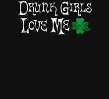 IRISH - Drunk Girls Love Me Unisex T-Shirt