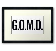 G.O.M.D. Framed Print