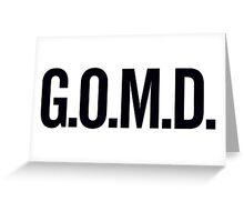 G.O.M.D. Greeting Card