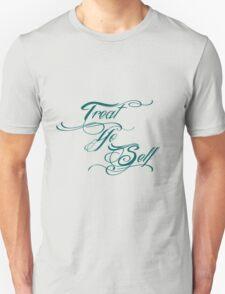 Treat Yo Self Peacock Unisex T-Shirt