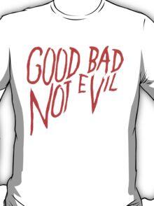 Not evvil T-Shirt