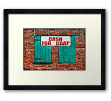 """CASH FOR CRAP"" Framed Print"