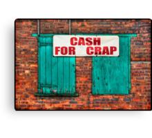 """""""CASH FOR CRAP"""" Canvas Print"""