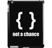 Braces not a chance - Black Shirt for Python Programmers iPad Case/Skin