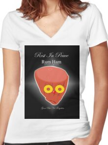 Rum Ham ~ Gone But Not Forgotten  Women's Fitted V-Neck T-Shirt