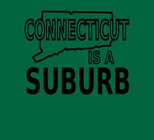 Connecticut is a Suburb T-Shirt