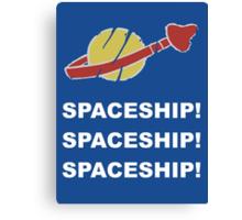 SPACESHIP SPACESHIP SPACESHIP Canvas Print