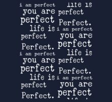 i am perfect you are perfect life is perfect white black Kids Clothes