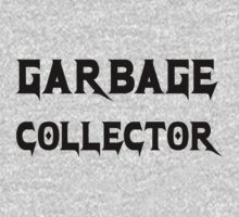 Garbage Collector - Grey Metal Style Programmer Shirt by ramiro